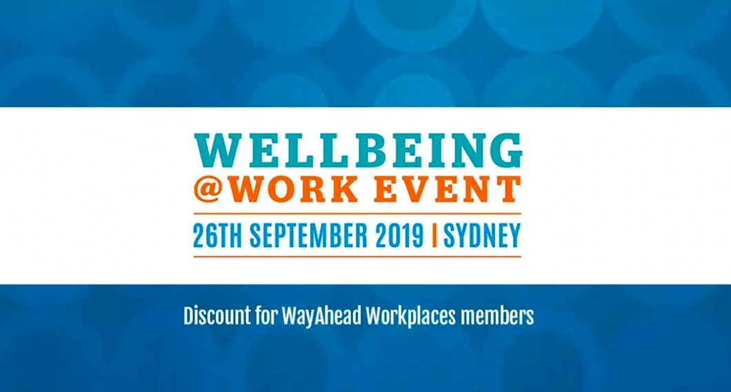 Wellbeing @ Work event - Discount for WayAhead Workplaces Members